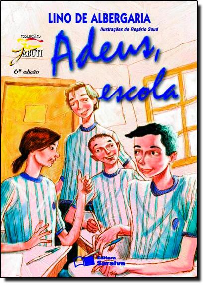 Adeus Escola - Coleção Jabuti, livro de Lino de Albergaria