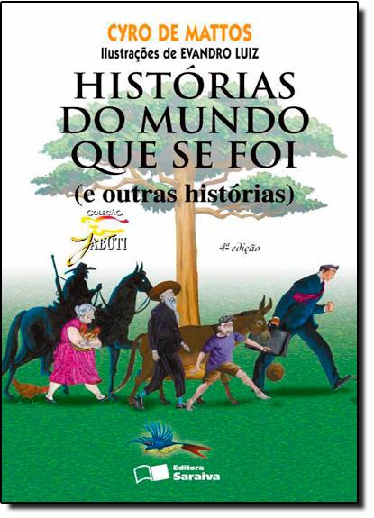 Historias do Mundo Que se Foi ( e Outras Histórias ), livro de Cyro Mattos