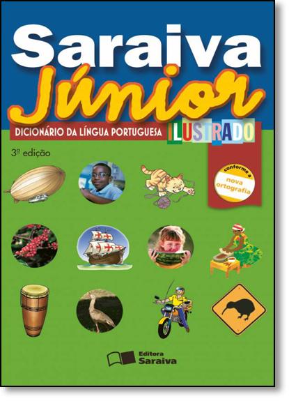 Saraiva Júnior - Dicionário da Língua Portuguesa Ilustrado, livro de EDITORA SARAIVA