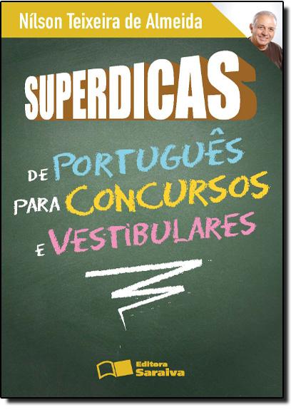 Superdicas: De Português Para Concursos e Vestibulares, livro de Nilson Teixeira de Almeida