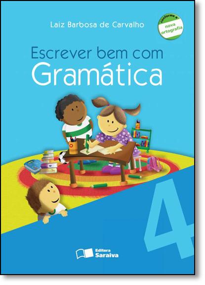 Escrever bem com Gramática - 4º Ano, livro de Laiz Barbosa de Carvalho
