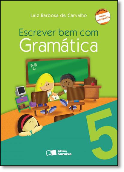 Escrever bem com Gramática - 5º Ano, livro de Laiz Barbosa de Carvalho