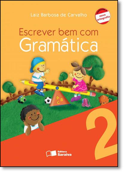 Escrever bem com Gramática - 2º Ano, livro de Laiz Barbosa de Carvalho