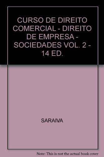 CURSO DE DIREITO COMERCIAL - DIREITO DE EMPRESA - SOCIEDADES VOL. 2 - 14 ED., livro de COELHO, FABIO ULHOA