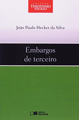 EMBARGOS DE TERCEIROS, livro de SILVA, JOAO PAULO HECKER DA
