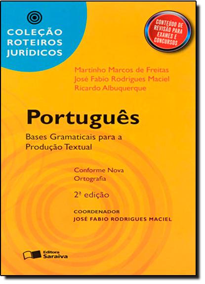 Português Nova Ortografia - Base Gramáticais para a Produção Textual, livro de Martinho Marcos de Freitas