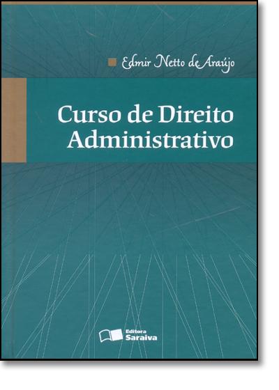 Curso de Direito Administrativo, livro de Edmir Netto de Araújo