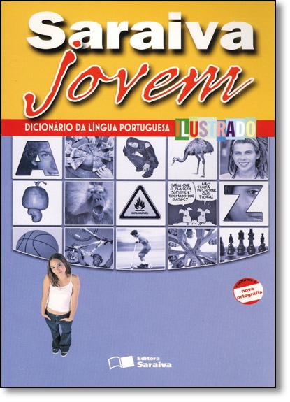 Saraiva Jovem: Dicionário da Língua Portuguesa Ilustrado, livro de EDITORA SARAIVA
