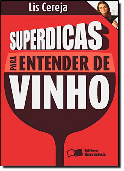 Superdicas Para Entender de Vinho, livro de Lis Cereja