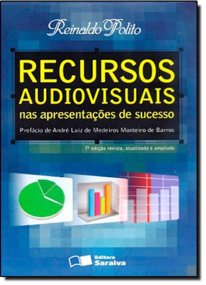Recursos Audiovisuais nas Apresentações de Sucesso, livro de Reinaldo Polito