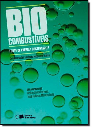 BIOCOMBUSTIVEIS FONTE DE ENERGIA SUSTENTAVEL?, livro de FERREIRA, HELINE SIVINI ; LEITE, JOSE RUBENS MORATO