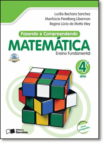 Fazendo e Compreendendo - Matemática - 4º Ano, livro de Lucília Bechara Sanchez