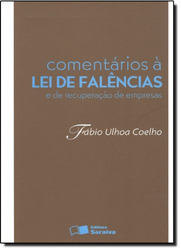 COMENTARIOS A LEI DE FALENCIAS E DE RECUPERACAO DE EMPRESAS - 8 ED., livro de COELHO, FABIO ULHOA
