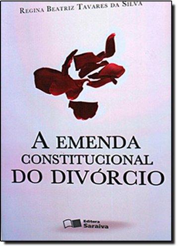 EMENDA CONSTITUCIONAL DO DIVORCIO, A, livro de SILVA, REGINA BEATRIZ TAVARES DA