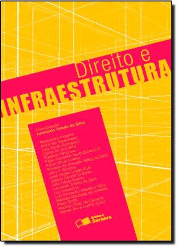 DIREITO E INFRAESTRUTURA, livro de SILVA, LEONARDO TOLEDO DA