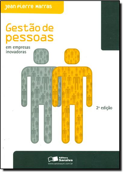 Gestão de Pessoas: Em Empresas Inovadoras, livro de Jean Pierre Marras