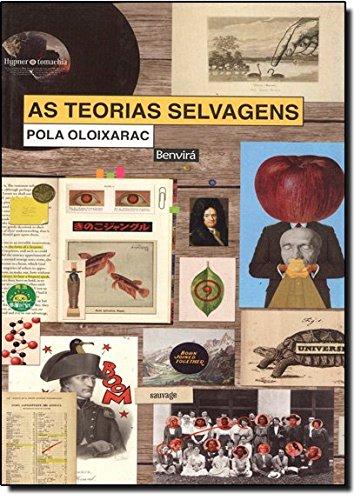 As teorias selvagens, livro de Pola Oloixarac