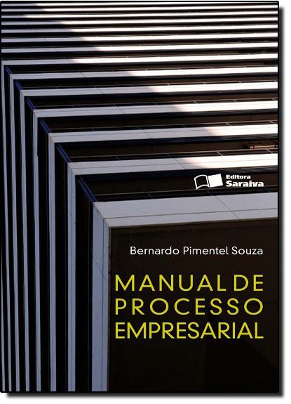 Manual de Processo Empresarial, livro de Bernardo Pimentel Souza