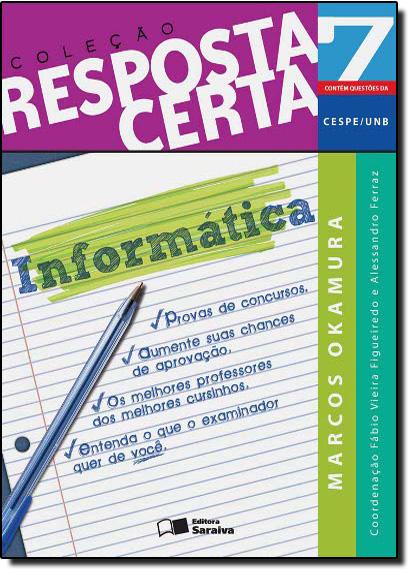 INFORMÁTICA - VOL.7 - COLEÇÃO RESPOSTA CERTA, livro de MARCOS OKAMURA
