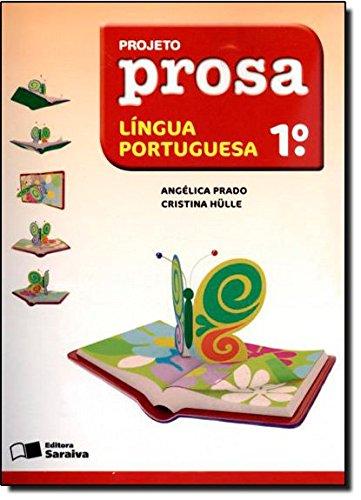 Projeto Prosa - Língua Portuguesa - 1º Ano, livro de Angélica Prado