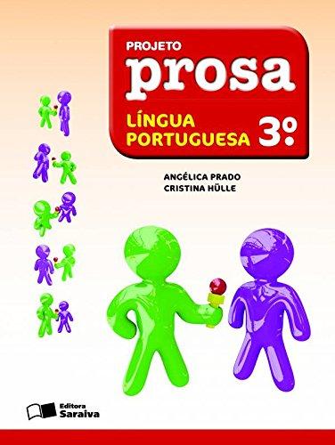 Projeto Prosa - Língua Portuguesa - 3º Ano, livro de Angélica Prado
