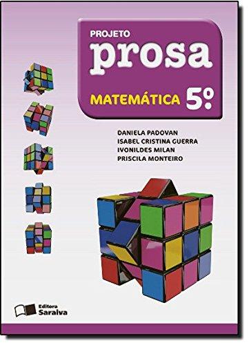 Projeto Prosa - Matemática - 5º Ano, livro de Daniela Padovan