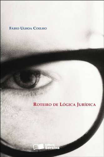 ROTEIRO DE LOGICA JURIDICA - 7 ED., livro de COELHO, FABIO ULHOA