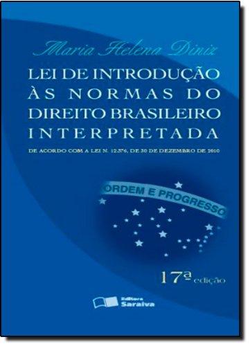 LEI DE INTRODUCAO AO CODIGO CIVIL BRASILEIRO INTERPRETADA - 17 ED., livro de DINIZ, MARIA HELENA