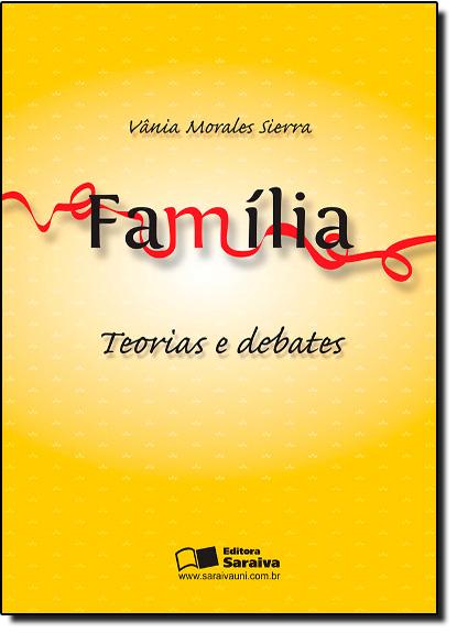 Família: Teorias e Debates, livro de Vania Morales Sierra