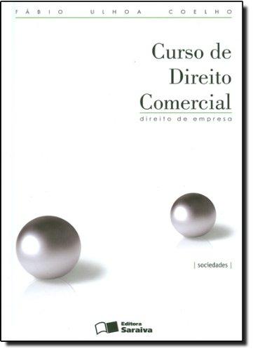 CURSO DE DIREITO COMERCIAL - DIREITO DE EMPRESA VOL. 2 - 16 ED., livro de COELHO, FABIO ULHOA