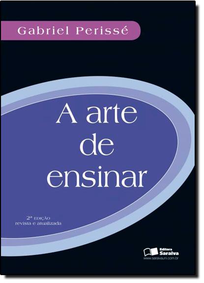 Arte de Ensinar, A, livro de Gabriel Perissé