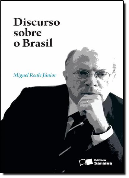Discurso Sobre o Brasil, livro de Miguel Reale Junior