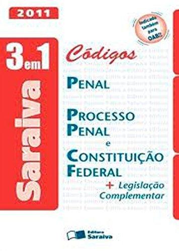 CODIGOS 3 EM 1 CONJUGADOS - PENAL , PROCESSO PENAL E CONSTITUICAO FEDERAL - 8 ED., livro de Editora Saraiva