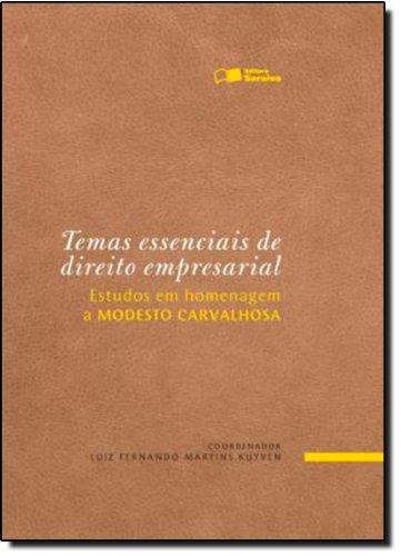 TEMAS ESSENCIAIS DE DIREITO EMPRESARIAL - ESTUDOS EM HOMENAGEM A MODESTO CARVALHOSA, livro de FERNANDO MARTINS KUYVEN, LUIZ