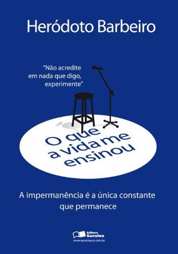 QUE A VIDA ME ENSINOU HERODOTO BARBEIRO, O, livro de BARBEIRO, HERODOTO