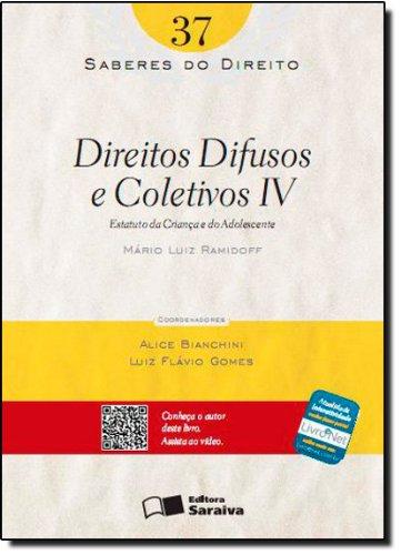 DIREITOS DIFUSOS E COLETIVOS IV - SABERES DO DIREITO - ESTATUTO DA CRIANCA E DO ADOLESCENTE VOL. 37, livro de RAMIDOFF, MARIO LUIZ