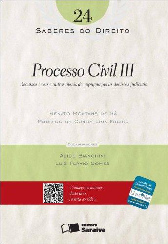PROCESSO CIVIL III - SABERES DO DIREITO VOL. 24, livro de SA, RENATO MONTANS DE ; FREIRE, RODRIGO DA CUNHA LIMA