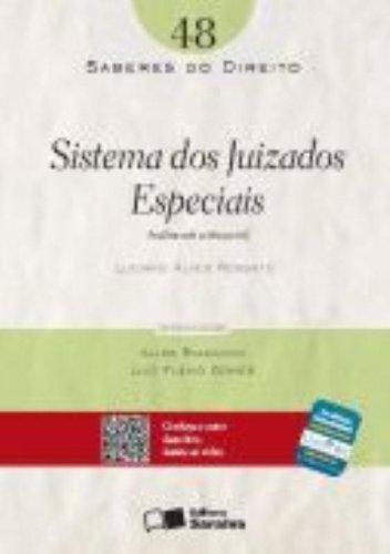 SISTEMA DOS JUIZADOS ESPECIAIS - SABERES DO DIREITO VOL. 48, livro de ROSSATO, LUCIANO ALVES