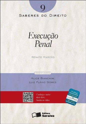 SABERES DO DIREITO - EXECUCAO PENAL VOL. 9, livro de MARCAO, RENATO