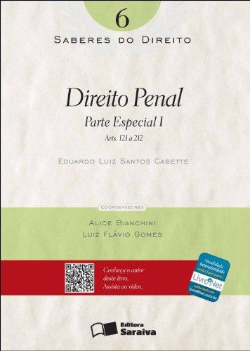SABERES DO DIREITO - DIREITO PENAL - PARTE ESPECIAL I - ARTS. 121 A 212 VOL. 6, livro de CABETTE, EDUARDO LUIZ SANTOS