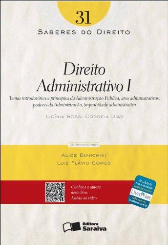 DIREITO ADMINISTRATIVO I - SABERES DO DIREITO VOL. 31, livro de CORREIA DIAS, ROSSI, , LICINIA