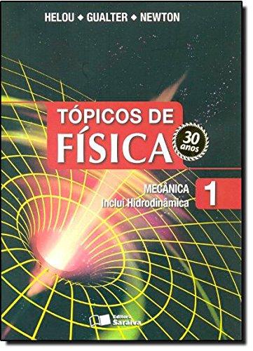 Tópicos de Física: Mecânica - Inclui Hidrodinâmica - Vol.1, livro de Ricardo Helou Doca