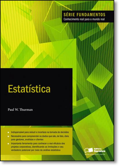 Estatística: Série Fundamentos Conhecimento Real Para o Mundo Real, livro de Paul W. Thurman