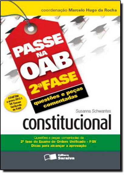 Passe na Oab 2º Fase: Constitucional, livro de Susanna Schwantes | Marcelo Hugo