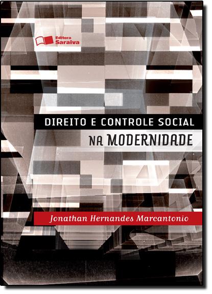 Direito e Controle Social na Modernidade, livro de Jonathan Hernandes Marcantonio