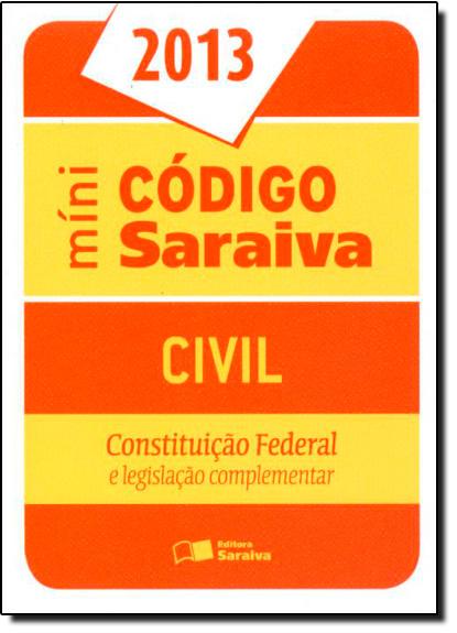 Mini Código Saraiva Civil 2013: Constituição Federal, livro de Editora Saraiva
