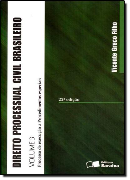 Direito Processual Civil Brasileiro - Vol.3, livro de Vicente Greco Filho