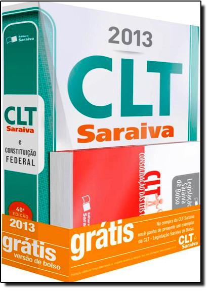 Clt Saraiva e Constituição Federal - Acompanha Clt Legislação Saraiva de Bolso - 2013, livro de Editora Saraiva