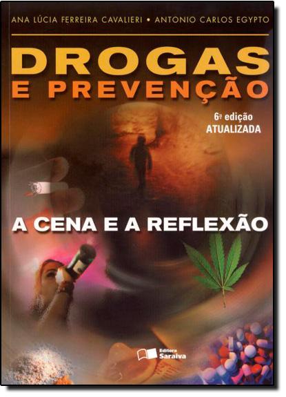 Drogas e Prevenção a Cena e a Reflexão, livro de Antonio Carlos Cavalieri
