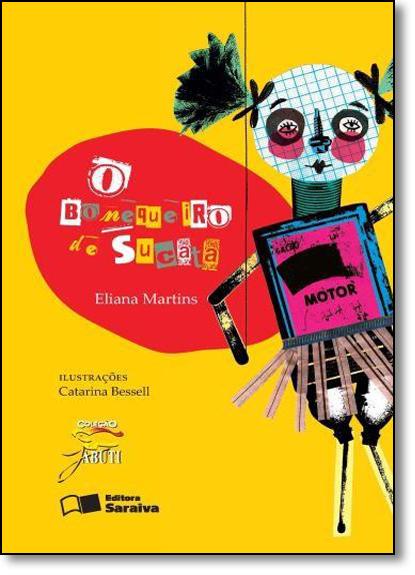 Bonequeiro de Sucata, O - Coleção Jabuti, livro de Eliana Martins